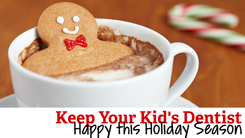 How to Keep Your Kid's Dentist Happy this Holiday Season