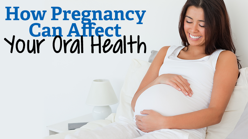 How Pregnancy Can Affect Your Oral Health