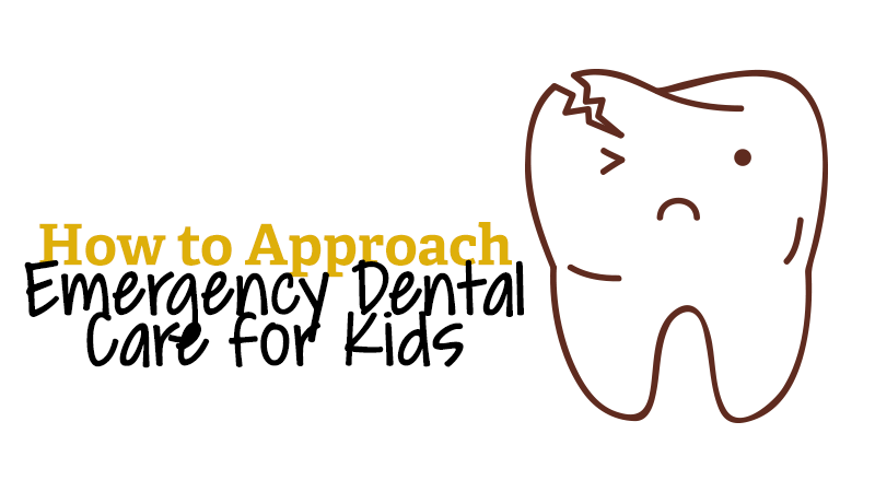 How to Approach Emergency Dental Care for Kids