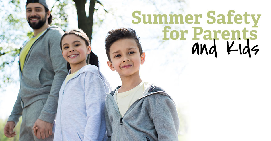 Summer Safety for Parents and Kids