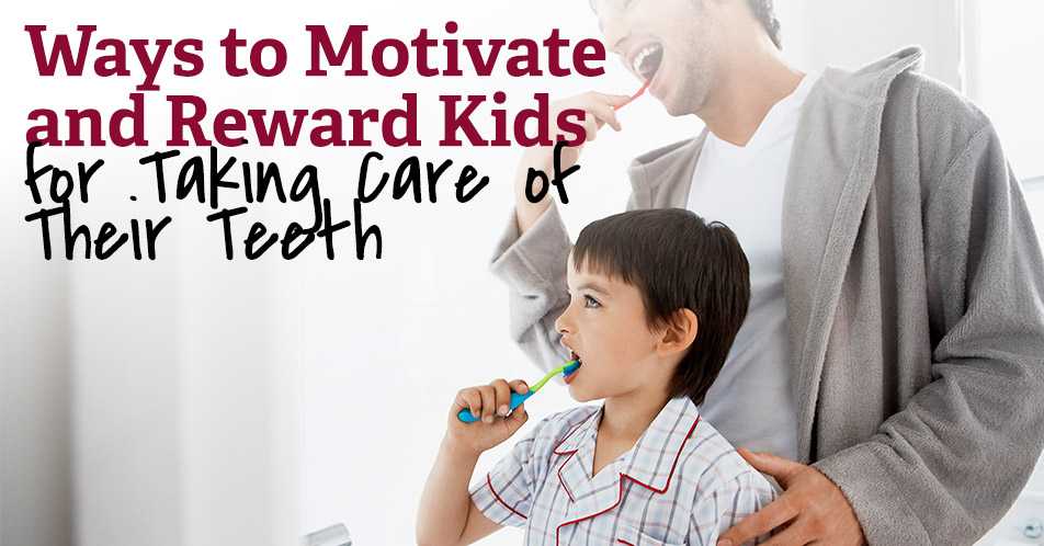 Ways to Motivate and Reward Kids for Taking Care of Their Teeth