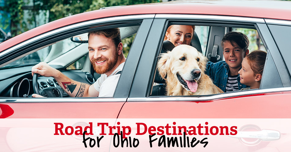 Road Trip Destinations for Ohio Families