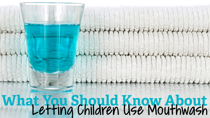 What Parents Should Know about Letting Children Use Mouthwash