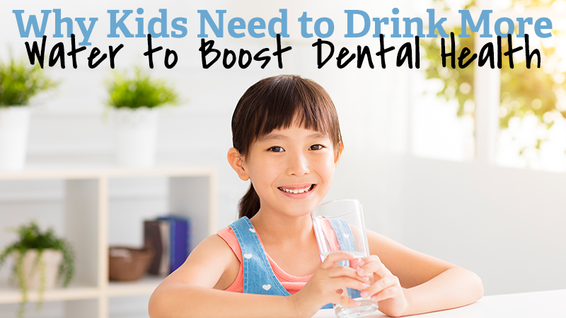 Why Kids Need to Drink More Water to Boost Dental Health