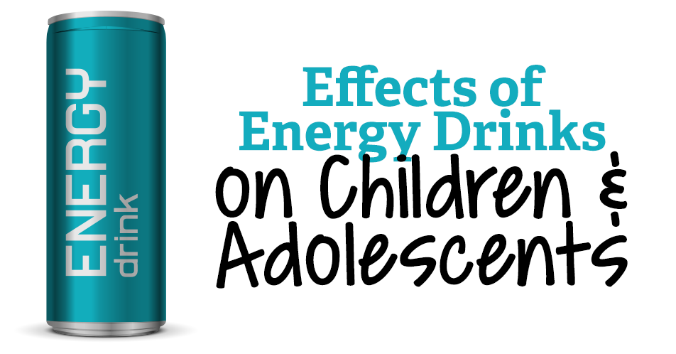 Effects of Energy Drinks on Children and Adolescents