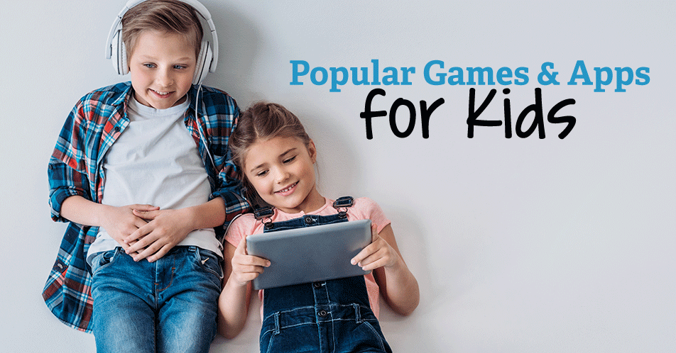 Popular Games and Apps for Kids
