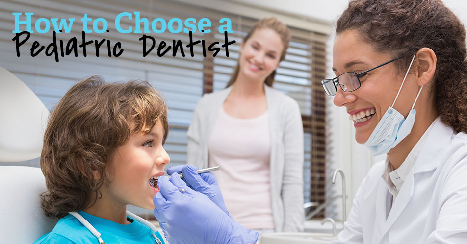 How to Choose a Pediatric Dentist