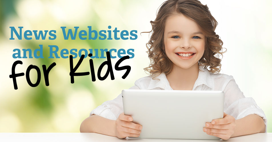 News Websites and Resources for Kids