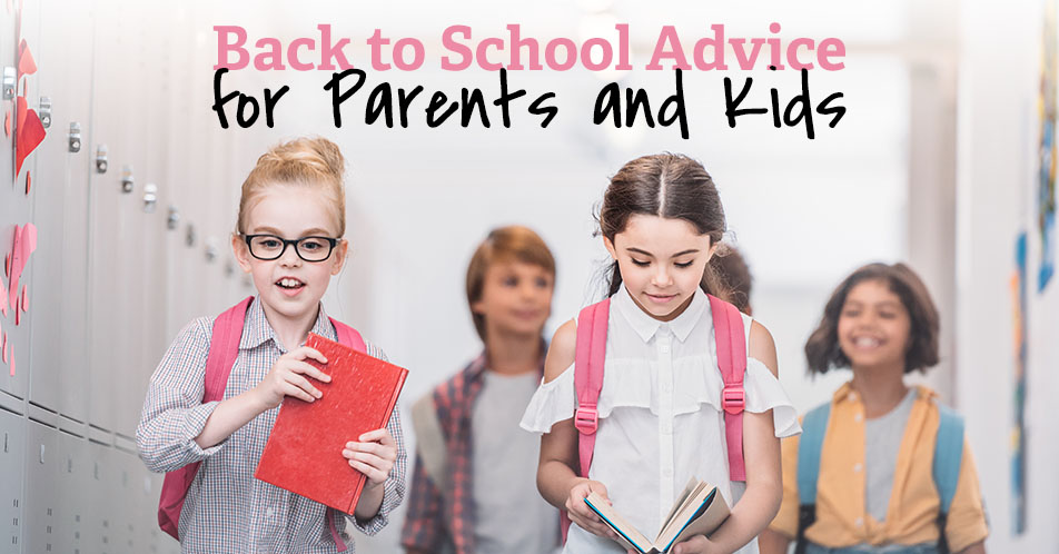 Back to School Advice for Parents and Kids