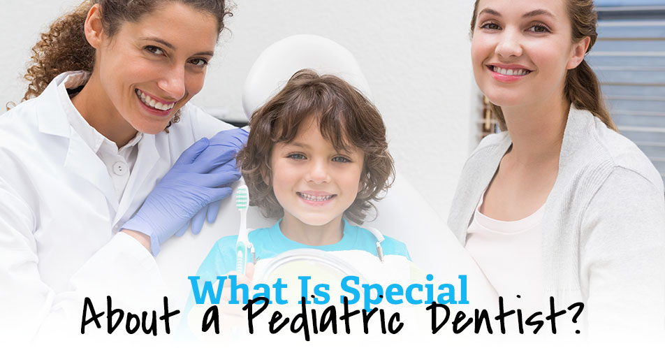 What Is Special About a Pediatric Dentist?