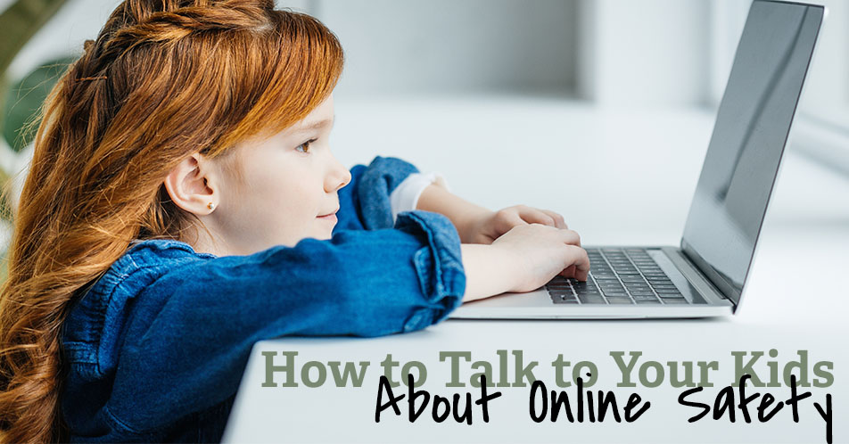 How to Talk to Your Kids About Online Safety